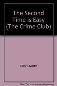 The Second Time Is Easy (The Crime Club)
