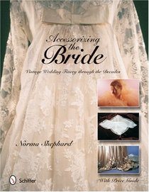 Accessorizing The Bride: Vintage Wedding Finery Through The Decades