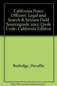 CA Legal and Search & Seizure Field Sourceguide 2012 - Qwik-Code