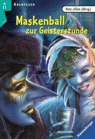 Maskenball zur Geisterstunde. ( Ab 11 J.).