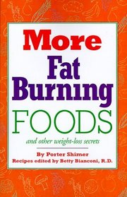 More Fat Burning Foods: And Other Weight-Loss Secrets
