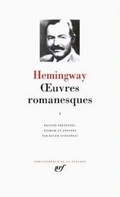 Hemingway : Oeuvres romanesques, tome 1