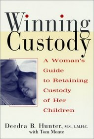 Winning Custody : A Woman's Guide to Retaining Custody of Her Children