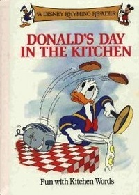 Donald's Day In the Kitchen/A Disney Rhyming Reader