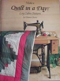 Make a Quilt in a Day : Log Cabin Pattern (Quilt in a Day)