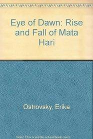 Eye of Dawn: Rise and Fall of Mata Hari