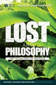 Lost and Philosophy: The Island Has Its Reasons (The Blackwell Philosophy and Pop Culture Series)