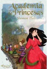Academia de princesas/ Princess Academy (Spanish Edition)