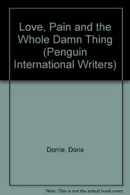 Love, Pain and the Whole Damn Thing (Penguin International Writers)