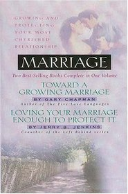 Marriage: Growing and Protecting Your Most Cherished Relationship