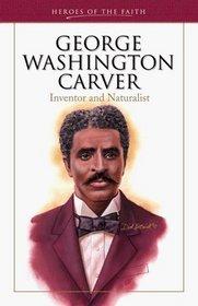 George Washington Carver (Heroes of the Faith)
