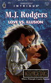 Love vs. Illusion (Justice, Inc., Bk 4) (Harlequin Intrigue, No 375)