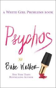 Psychos (White Girl Problems, Bk 2)