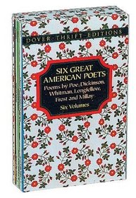 Six Great American Poets: Poems by Poe, Dickinson, Whitman, Longfellow, Frost, and Millay (Dover Thrift Editions)