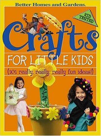 Crafts for Little Kids : (101 Really, Really, Really Fun Ideas!)