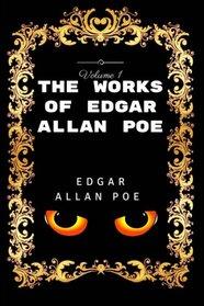 The Works of Edgar Allan Poe - Volume I: Premium Edition - Illustrated
