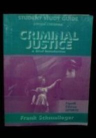 Student Study Guide: Criminal Justice A Brief Introduction Fourth Edition Update