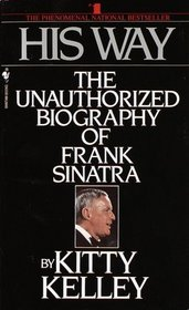 His Way : An Unauthorized Biography Of Frank Sinatra