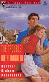 The Trouble with Andrew (Silhouette Intimate Moments, No 525)