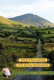 The Pig Goes to Hog Heaven (Pig, Bk 3)