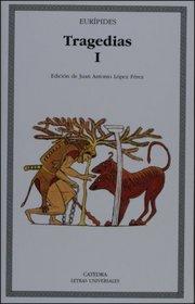 Tragedias, I (Letras Universales / Universal Writings) (Spanish Edition)