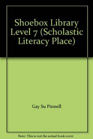 Shoebox Library Level 7 (Scholastic Literacy Place)