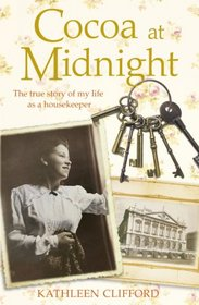 Cocoa at Midnight: The Real Life Story of My Time as a Housekeeper