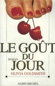 Le gout du jour : roman