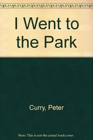 I Went to the Park