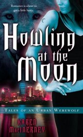 Howling at the Moon (Tales of an Urban Werewolf, Bk 1)