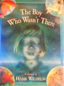 The Boy Who Wasn't There: A Mystery