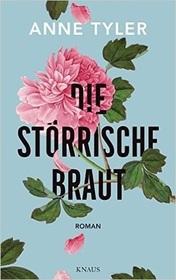 Die storrische Braut (Vinegar Girl)  (German Edition)