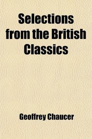 Selections from the British Classics