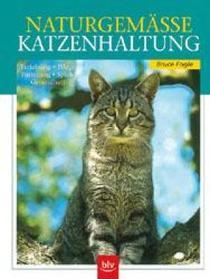 Naturgemasse Katzenhaltung. Erziehung, Pflege, Futterung, Spiele, Gesundheit (German Edition)