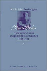 Martin Buber Werke, 22 Bde., Bd.1, Fr�he kulturkritische und philosophische Schriften (1898-1924)