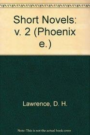 THE SHORT NOVELS Vol Two (The Phoenix Edition)