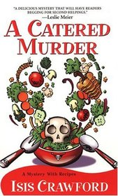 A Catered Murder (Mystery with Recipes, Bk 1)