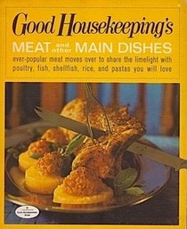 Good Housekeepings Meat and other Main Dishes