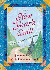 The New Year's Quilt (Elm Creek Quilts, Bk 11)