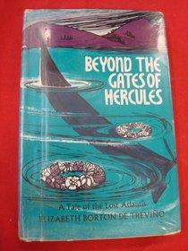 Beyond the Gates of Hercules