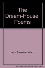The dream-house: Poems