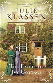 The Ladies of Ivy Cottage (Tales From Ivy Hill, Bk 2)