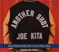 Another Shot : How I Relived My Life in Less Than a Year (Audio CD) (Abridged)