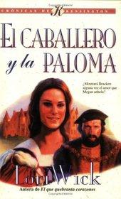 El Caballero y la Paloma: The Knight and the Dove (Kensington Chronicles #4)