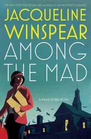 Among the Mad (Maisie Dobbs, Bk 6)