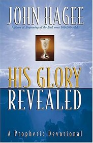 His Glory Revealed : A Devotional