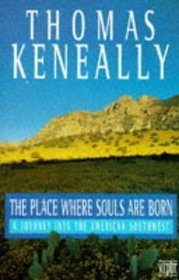 The Place Where Souls Are Born : A Journey into the Southwest