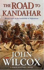 The Road to Kandahar (Simon Fonthill, Bk 2)
