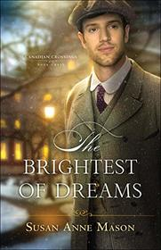 The Brightest of Dreams (Canadian Crossings)
