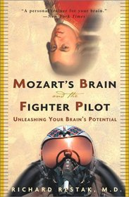 Mozart's Brain and the Fighter Pilot : Unleashing Your Brain's Potential